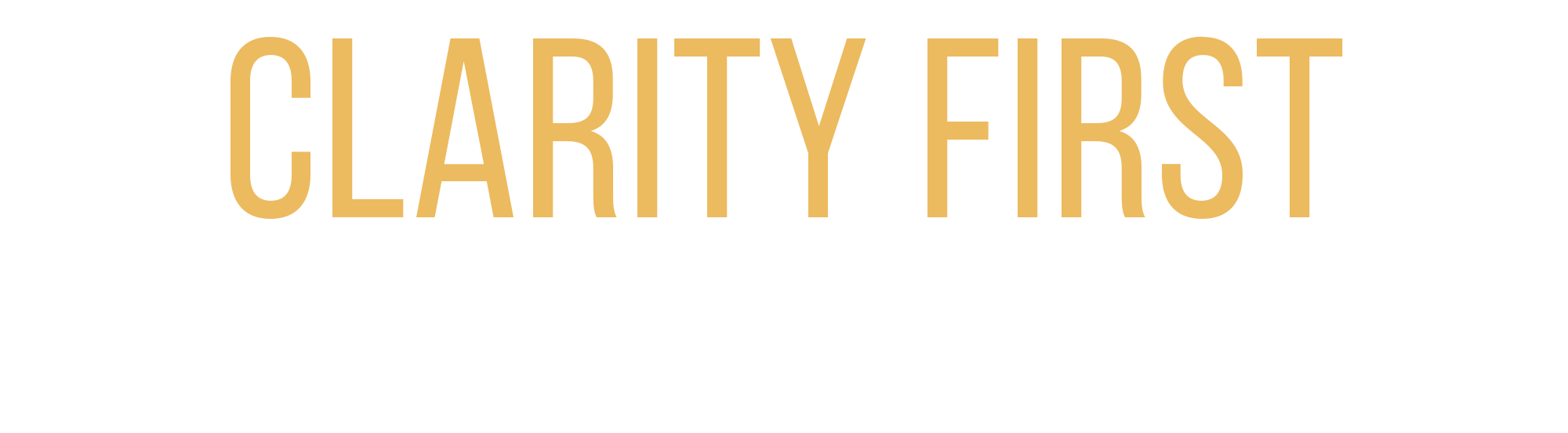 Clarity First Program